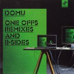 Domu - One Offs Remixes & B Sides