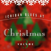 Ichiban Blues At Christmas Vol. 3