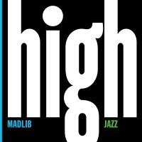 Madlib Medicine Show -7 High Jazz