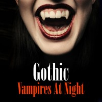Gothic - Vampires At Night