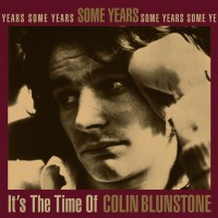 Some Years It's The Time Of Colin Blunstone