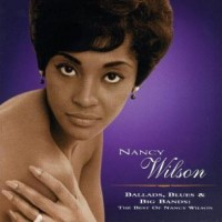 Ballads, Blues & Big Bands- The Best of Nancy Wilson