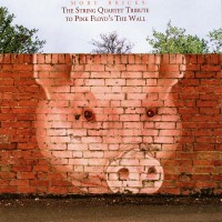 The String Quartet Tribute to Pink Floyd- The Wall - More Bricks