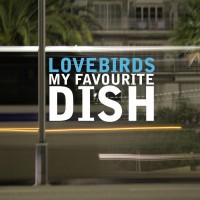 Lovebirds Presents My Favourite Dish