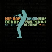 Tonight- Bebop Plays the Music of Outkast