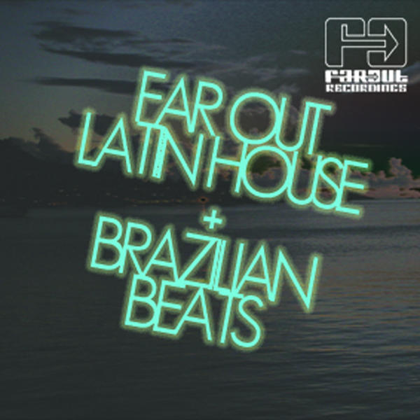 Latin House and Brazilian Beats