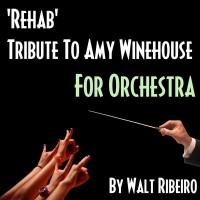 Rehab (For Orchestra Tribute to Amy Winehouse)
