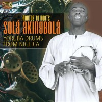 Routes To Roots -Yoruba Drums From Nigeria