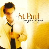 Straight To The Funk - Best of St Paul Vol 1
