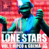 Chief Boima Presents Lone Star Vol 1- Hipco and Gbema
