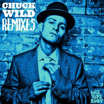 Chuck Wild Remixes