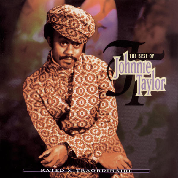 Rated X-Traordinaire- The Best of Johnnie Taylor
