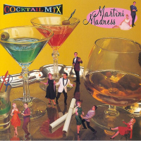Cocktail Mix 2_ Martini Madness