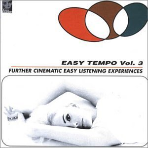 Easy Tempo Volume 3_ Further Cinematic Easy Listening Experiences