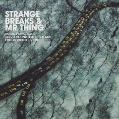 Strange Breaks &amp; Mr. Thing