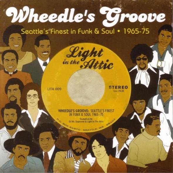Wheedle's Groove - Seattle's Finest in Funk & Soul 1965-75