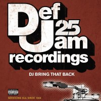 Def Jam 25_ DJ Bring That Back