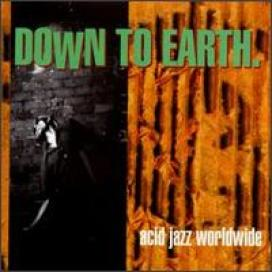 Down To Earth - Acid Jazz Worldwide