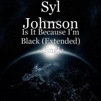 Is It Because I'm Black (Extended) - Single