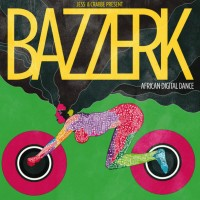 Jess &amp; Crabbe present Bazzerk - African Digital Dance