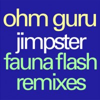 Jimpster_Fauna Flash Remixes