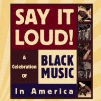 Say It Loud! A Celebration of Black Music in America (Disc 6)