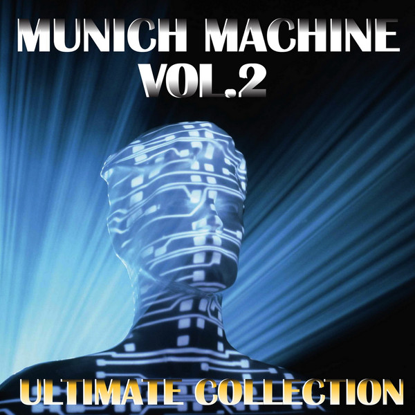 Munich Machine Greatest Hits, Vol. 2