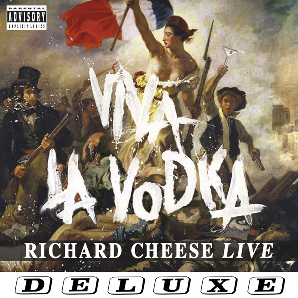 Viva la Vodka_ Richard Cheese Live (Deluxe Edition)