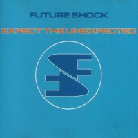 Future Shock - Expect The Unexpected