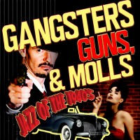 Gangsters, Guns, & Molls! Jazz of the 1940's