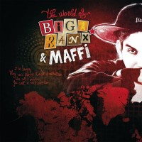 The World of Biga Ranx (feat. Maffi) [The World of Biga Ranx