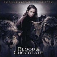 Blood & Chocolate (Original Motion Picture Score)