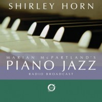 Marian McPartland&#039;s Piano Jazz With Shirley Horn