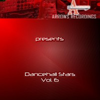 Arrows Dancehall Stars Vol. 6