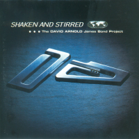 Shaken And Stirred_ The David Arnold James Bond Project