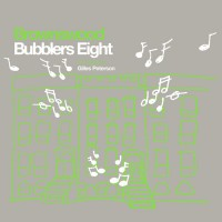 Gilles Peterson presents Brownswood Bubblers Eight