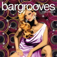 Bargrooves Disco Heat 2