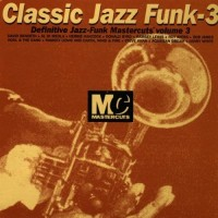 Classic Jazz-Funk- Definitive Mastercuts Vol 3