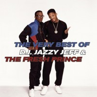 The Very Best Of D.J. Jazzy Jeff &amp; The Fresh Prince