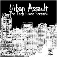 Urban Assault - The Tech House Scenario