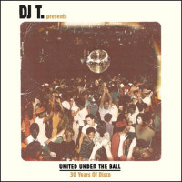 DJ T. presents United Under the Ball - 30 Years of Disco