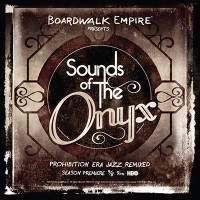 Boardwalk Empire Presents Sounds of The Onyx