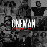 Oneman - Edits + Remixes 2013