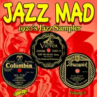 Jazz Mad, Vol. 3 - 1920s Jazz Sampler