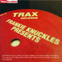 Frankie Knuckles Presents_ His Greatest Hits from Trax Recor
