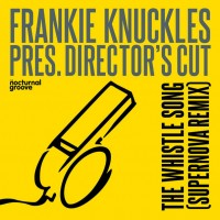 The Whistle Song (Supernova Remix) [Frankie Knuckles pres. D