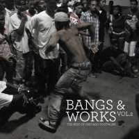 Bangs & Works Vol. 2 (The Best Of Chicago Footwork)