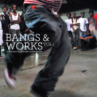 Bangs & Works Vol.1 (A Chicago Footwork Compilation)