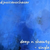 Deep N Shawty - Single