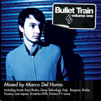 Bullet Train Volume One_ Mixed By Marco Del Horno